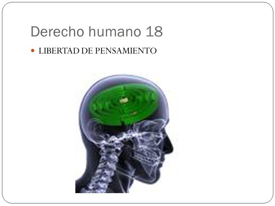 Derecho humano 18 LIBERTAD DE PENSAMIENTO
