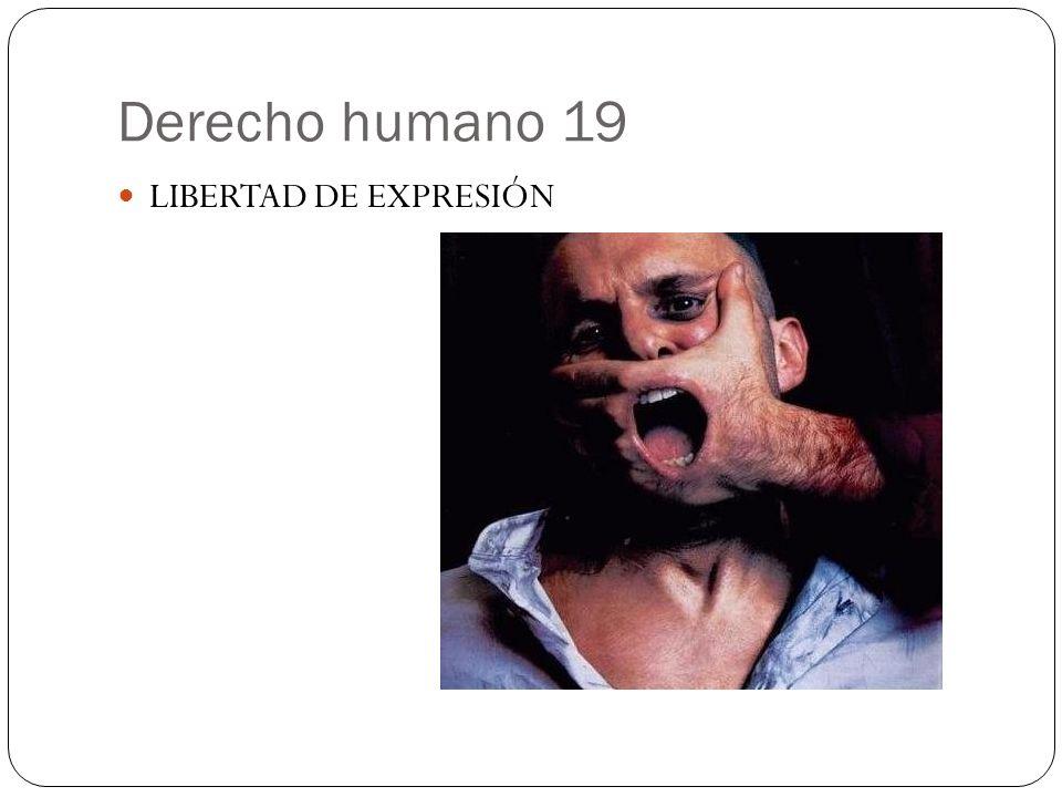 Derecho humano 19 LIBERTAD DE EXPRESIÓN