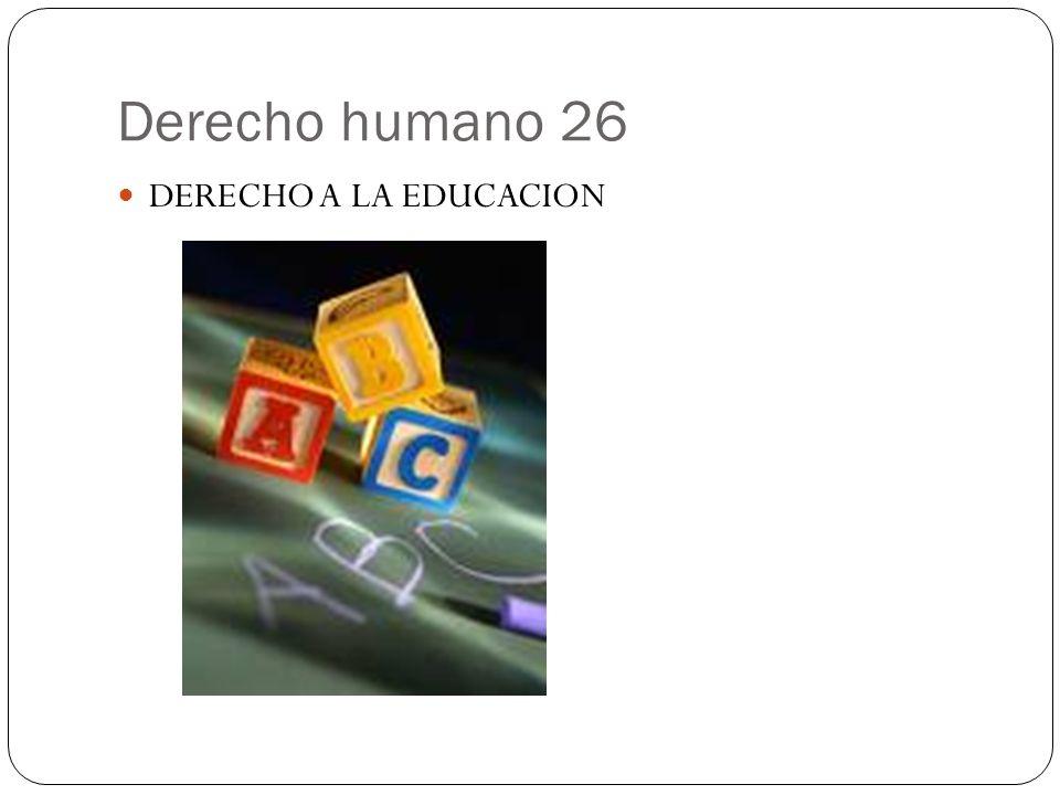 Derecho humano 26 DERECHO A LA EDUCACION