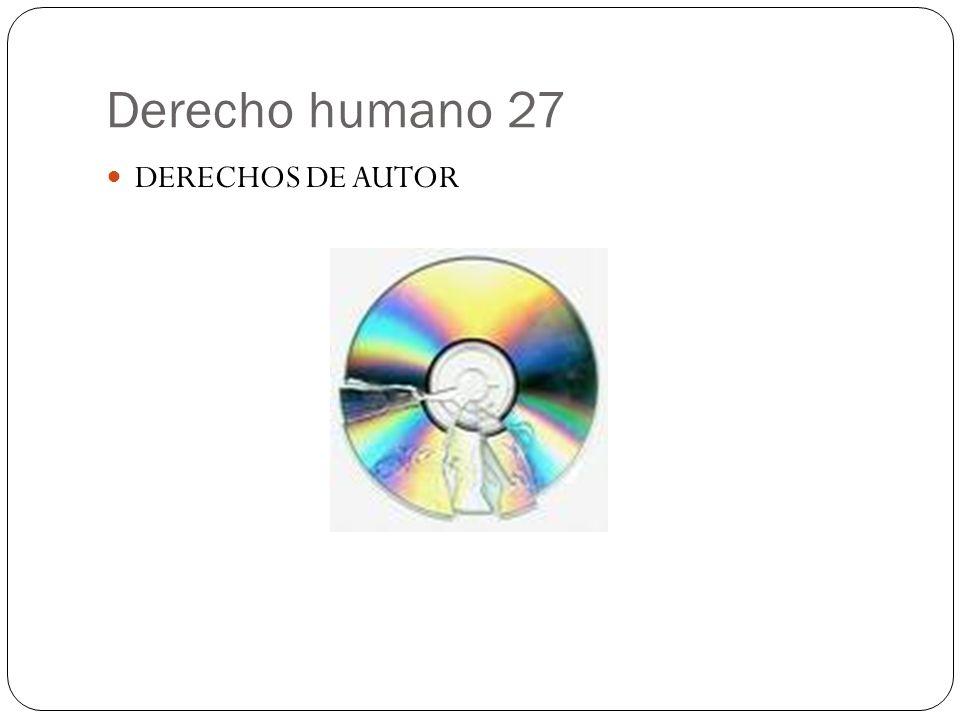 Derecho humano 27 DERECHOS DE AUTOR
