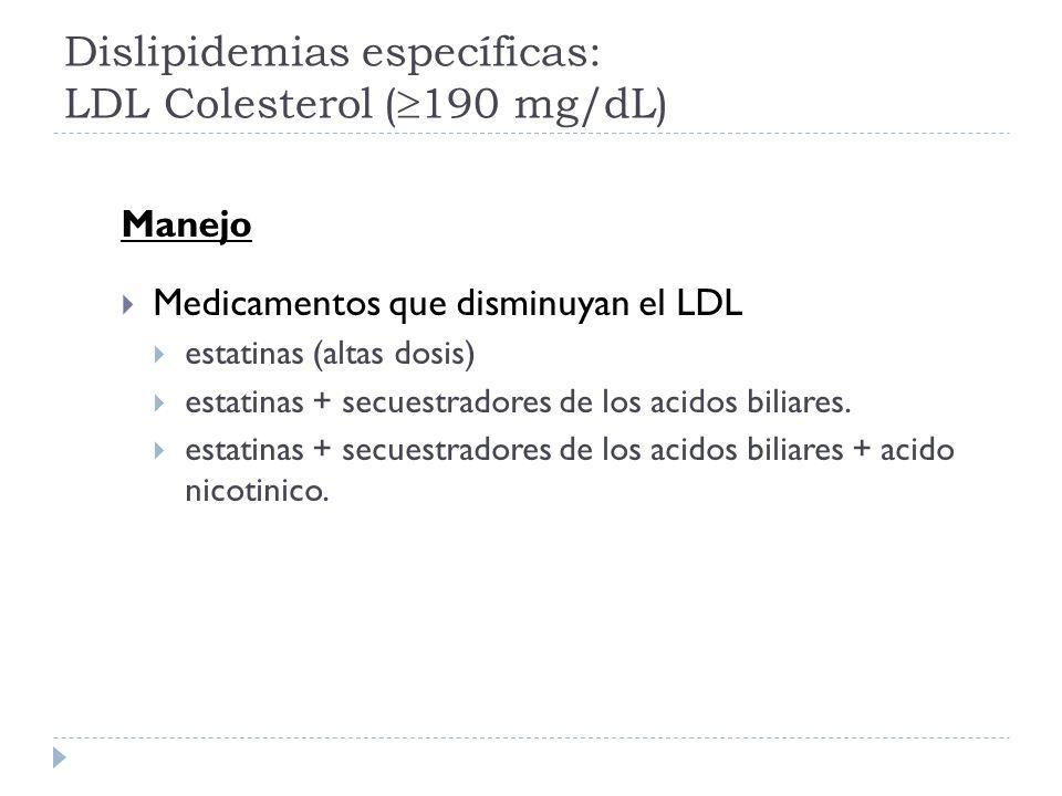 Dislipidemias específicas: LDL Colesterol (190 mg/dL)