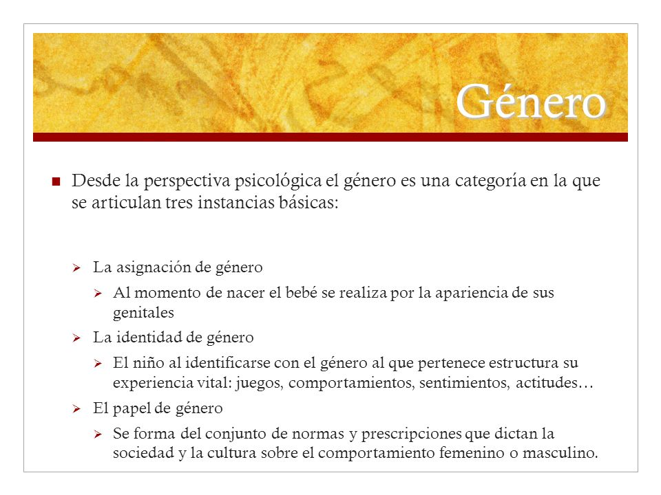 GéneroDesde la perspectiva psicológica el género es una categoría en la que se articulan tres instancias básicas: