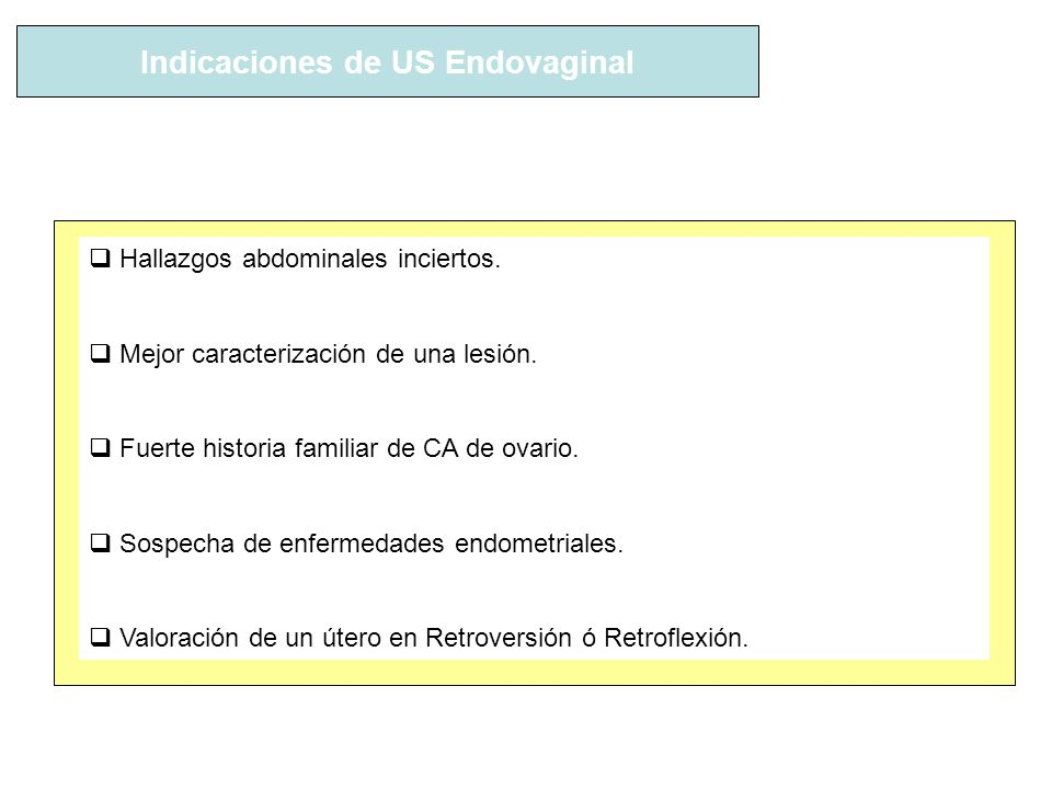 Indicaciones de US Endovaginal