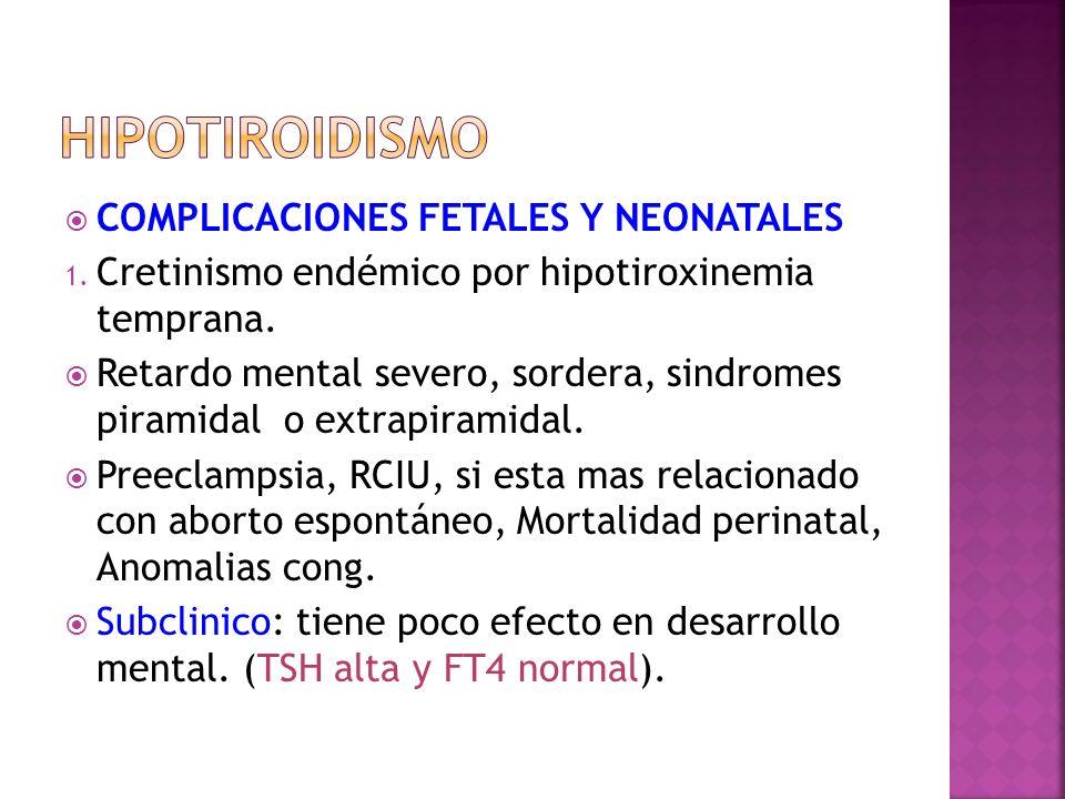 hipotiroidismo COMPLICACIONES FETALES Y NEONATALES