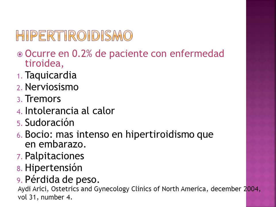 Hipertiroidismo Ocurre en 0.2% de paciente con enfermedad tiroidea,