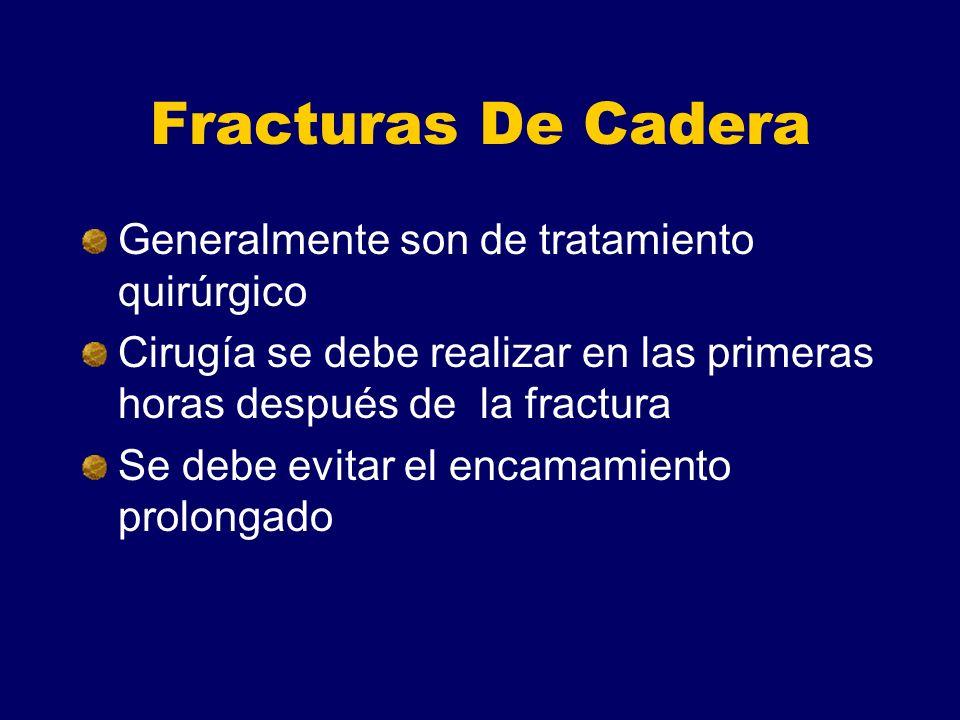 Fracturas De Cadera Generalmente son de tratamiento quirúrgico