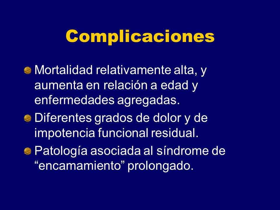Complicaciones Mortalidad relativamente alta, y aumenta en relación a edad y enfermedades agregadas.