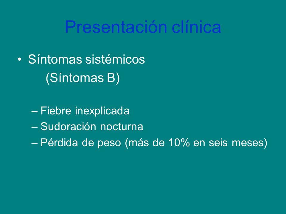 Presentación clínica Síntomas sistémicos (Síntomas B)