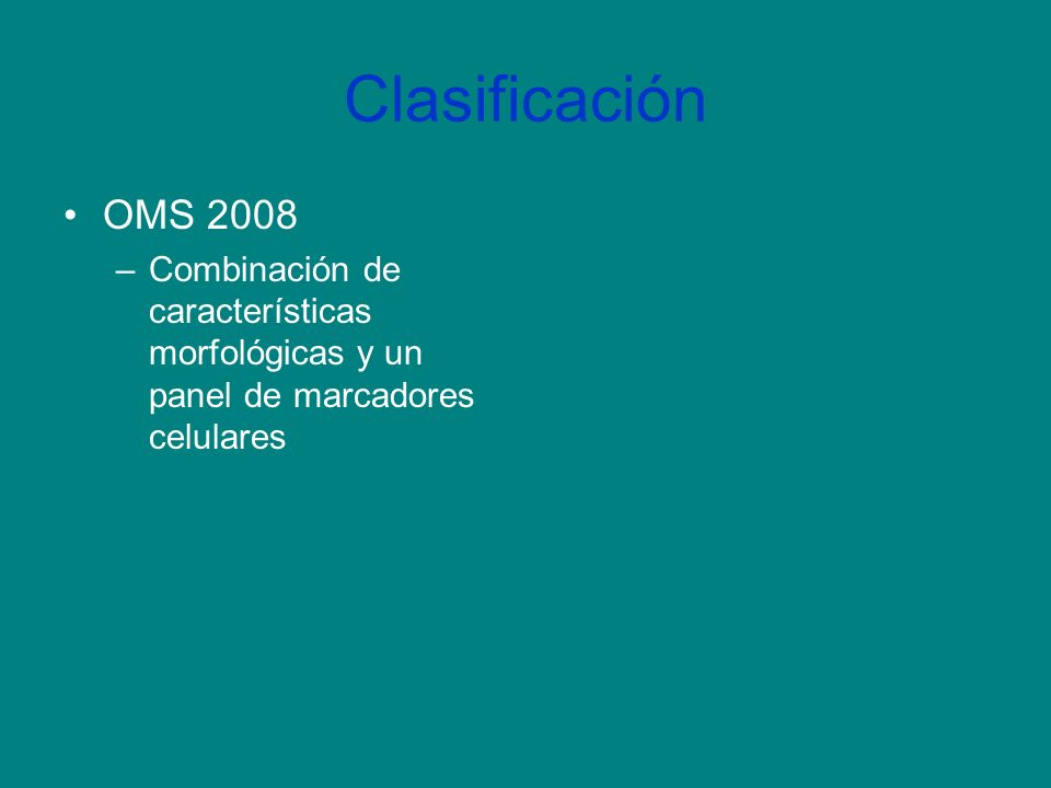 Clasificación OMS 2008.