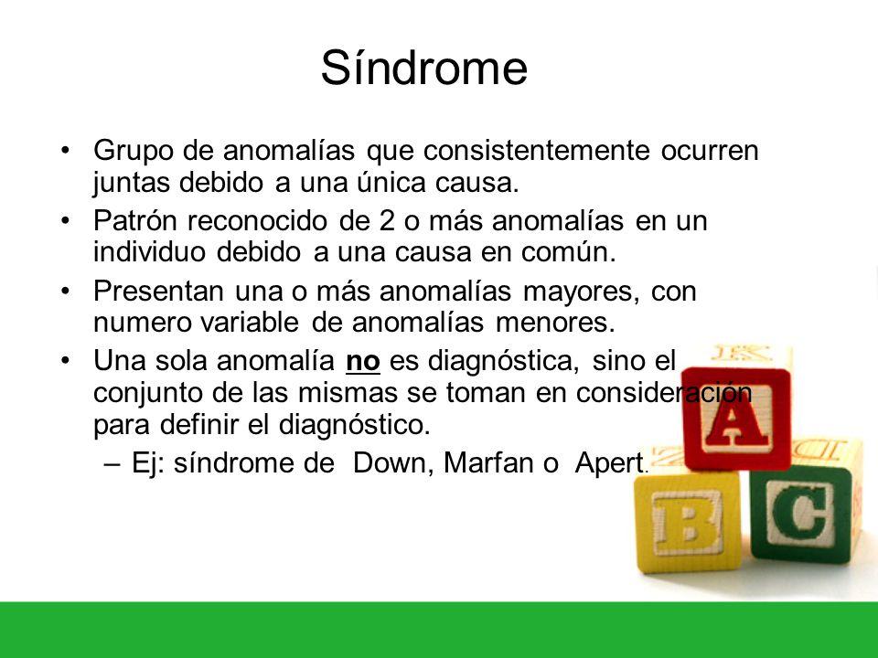 SíndromeGrupo de anomalías que consistentemente ocurren juntas debido a una única causa.