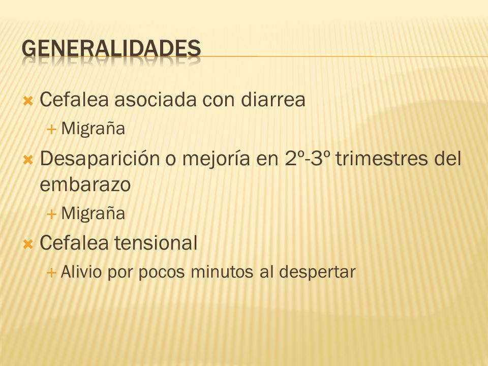 GENERALIDADES Cefalea asociada con diarrea