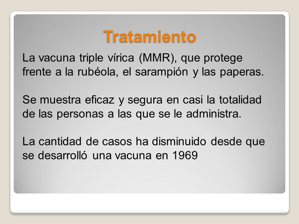 Tratamiento La vacuna triple vírica (MMR), que protege frente a la rubéola, el sarampión y las paperas.