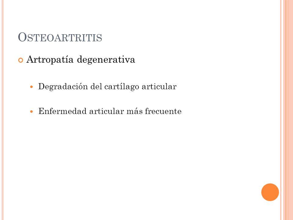 Osteoartritis Artropatía degenerativa