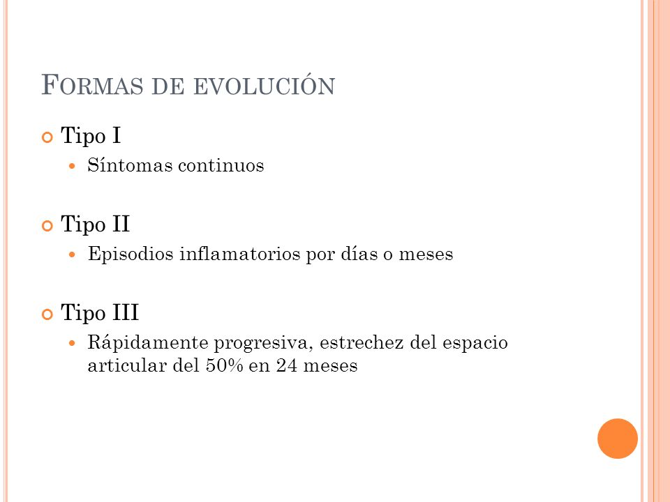 Formas de evolución Tipo I Tipo II Tipo III Síntomas continuos