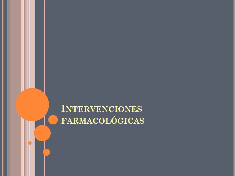 Intervenciones farmacológicas