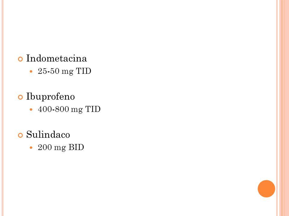 Indometacina Ibuprofeno Sulindaco 25-50 mg TID 400-800 mg TID