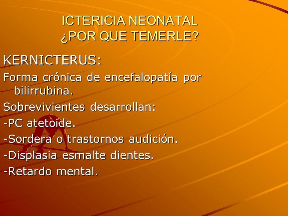 ICTERICIA NEONATAL ¿POR QUE TEMERLE