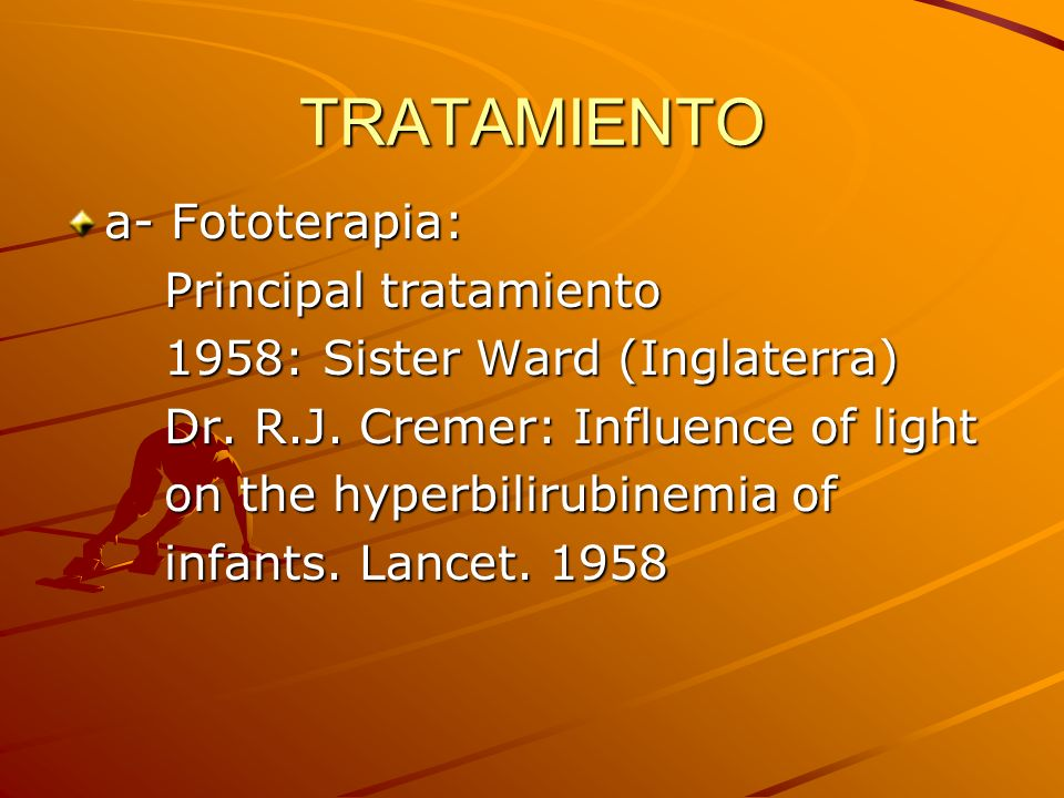 TRATAMIENTO a- Fototerapia: Principal tratamiento
