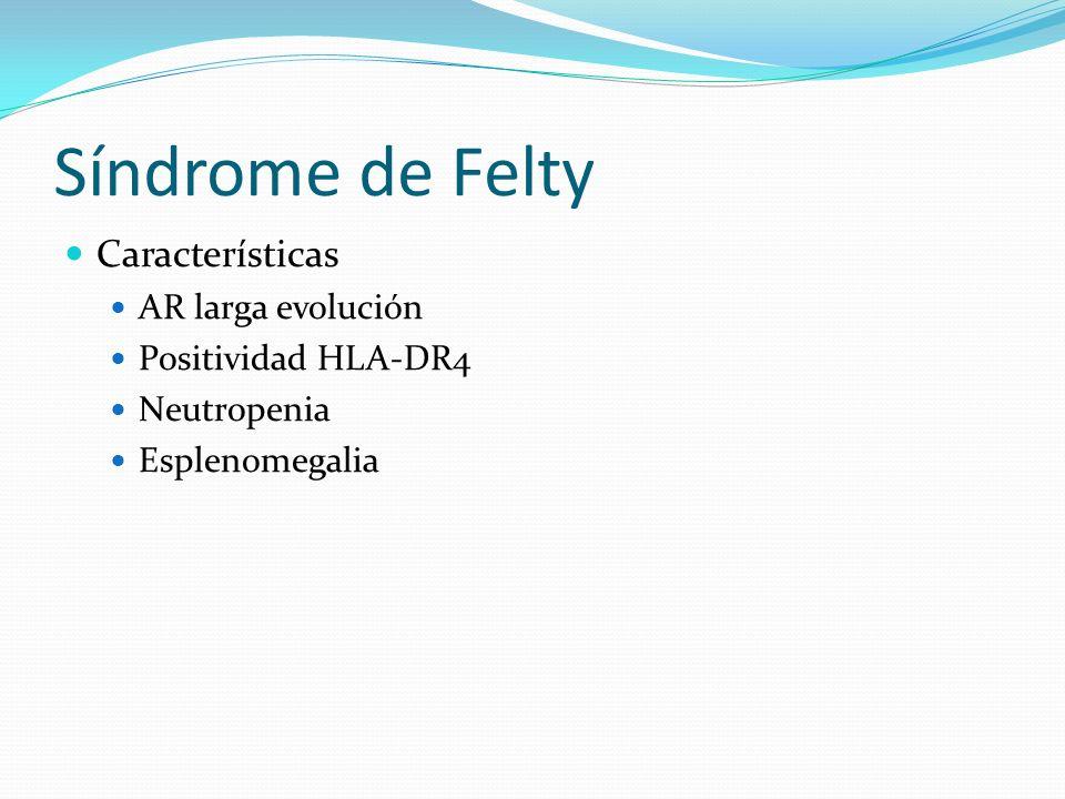 Síndrome de Felty Características AR larga evolución