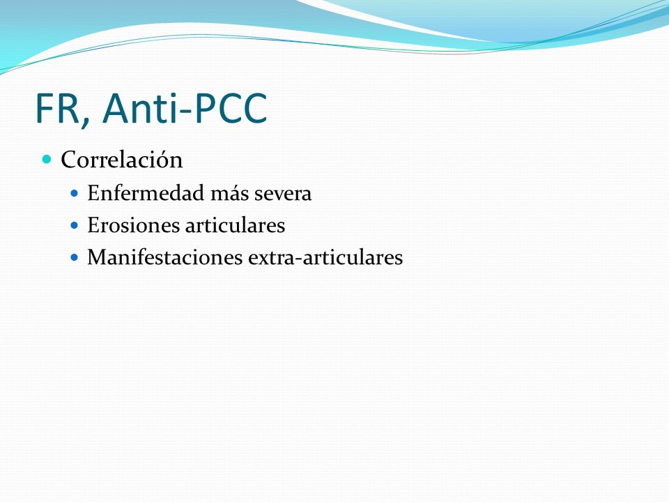 FR, Anti-PCC Correlación Enfermedad más severa Erosiones articulares