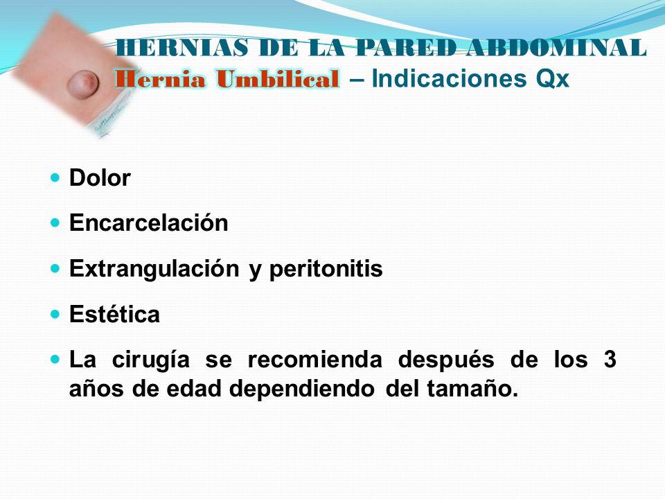 HERNIAS DE LA PARED ABDOMINAL Hernia Umbilical – Indicaciones Qx
