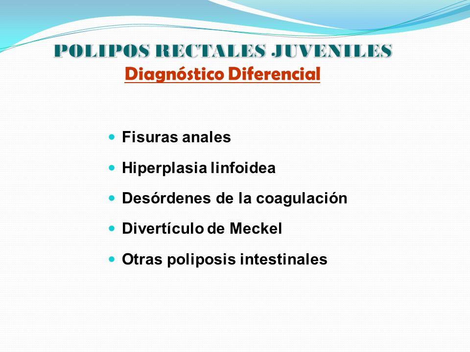 POLIPOS RECTALES JUVENILES Diagnóstico Diferencial