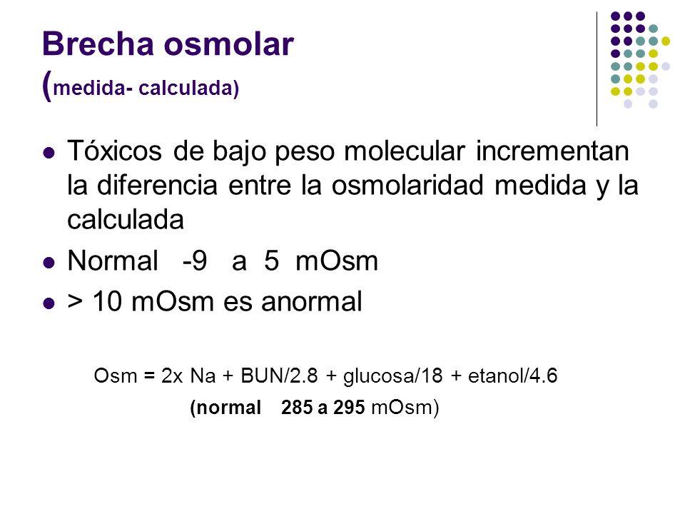 Brecha osmolar (medida- calculada)
