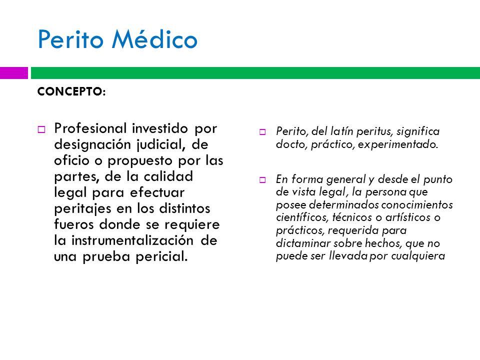 Perito Médico CONCEPTO: