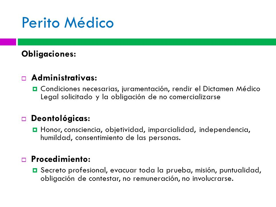 Perito Médico Obligaciones: Administrativas: Deontológicas: