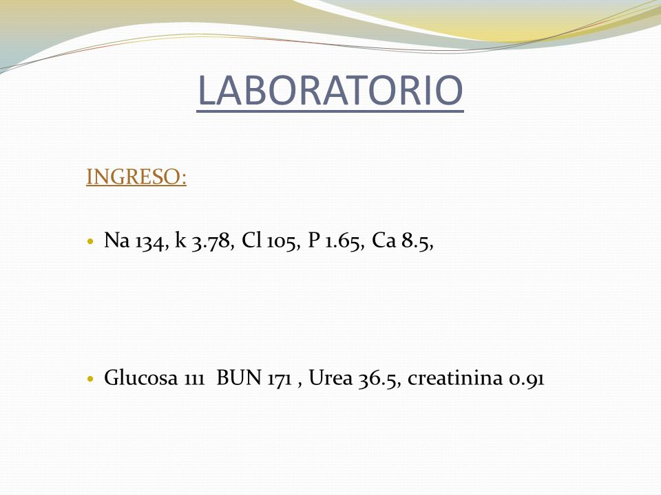 LABORATORIO INGRESO: Na 134, k 3.78, Cl 105, P 1.65, Ca 8.5,