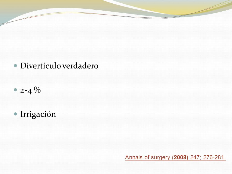 Divertículo verdadero 2-4 % Irrigación