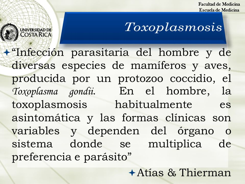 Facultad de Medicina Escuela de Medicina. Toxoplasmosis.