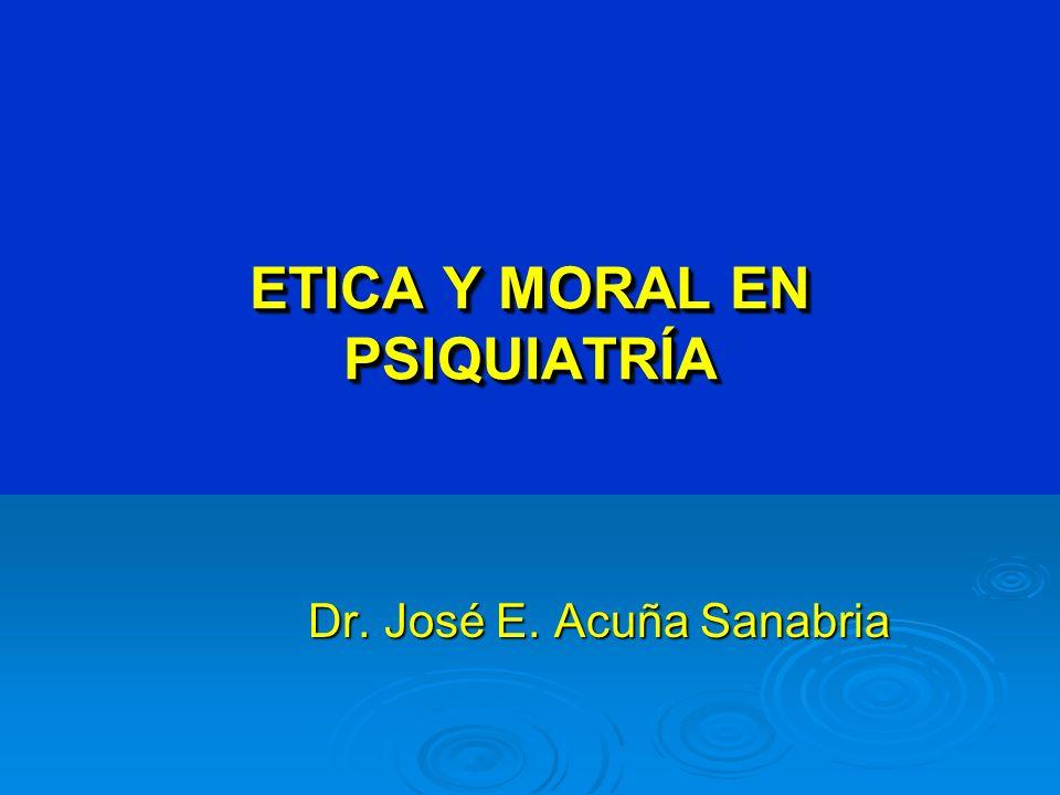 ETICA Y MORAL EN PSIQUIATRÍA
