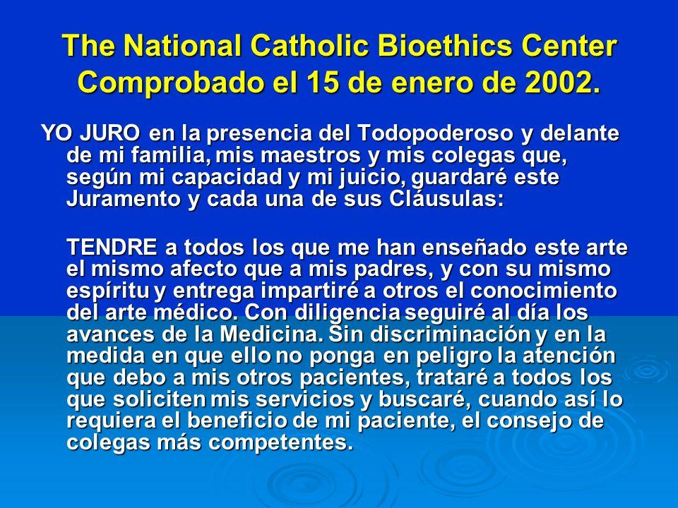 The National Catholic Bioethics Center Comprobado el 15 de enero de 2002.