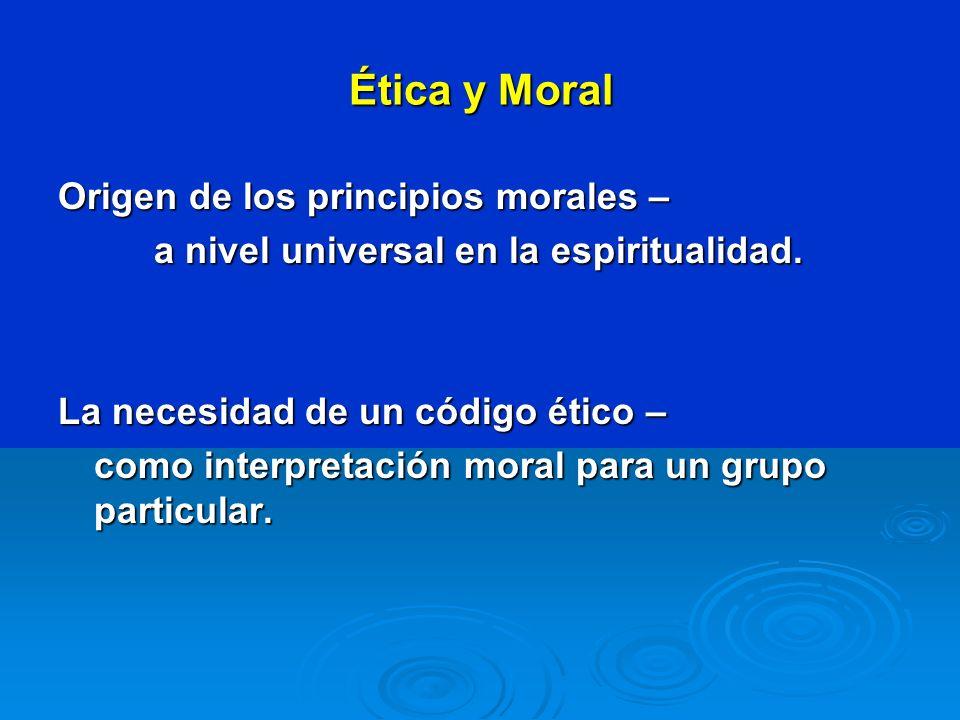 Ética y Moral Origen de los principios morales –