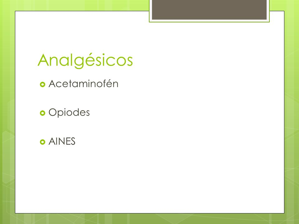 Analgésicos Acetaminofén Opiodes AINES