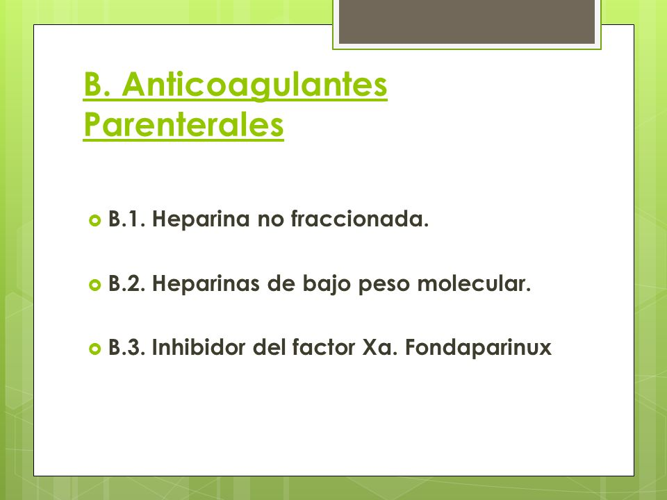 B. Anticoagulantes Parenterales