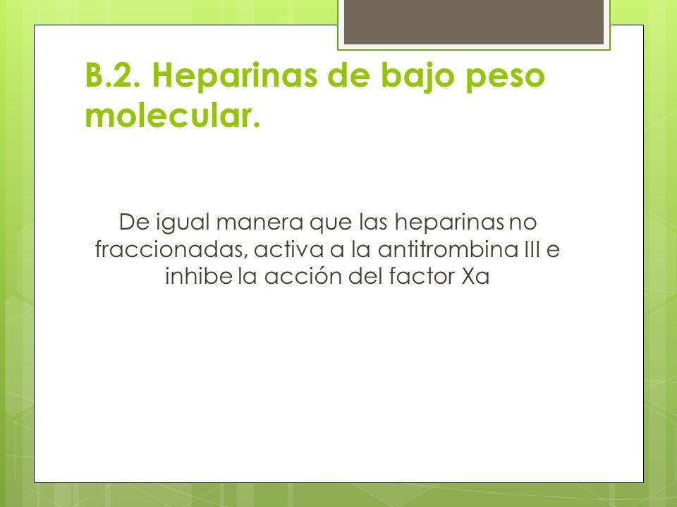 B.2. Heparinas de bajo peso molecular.