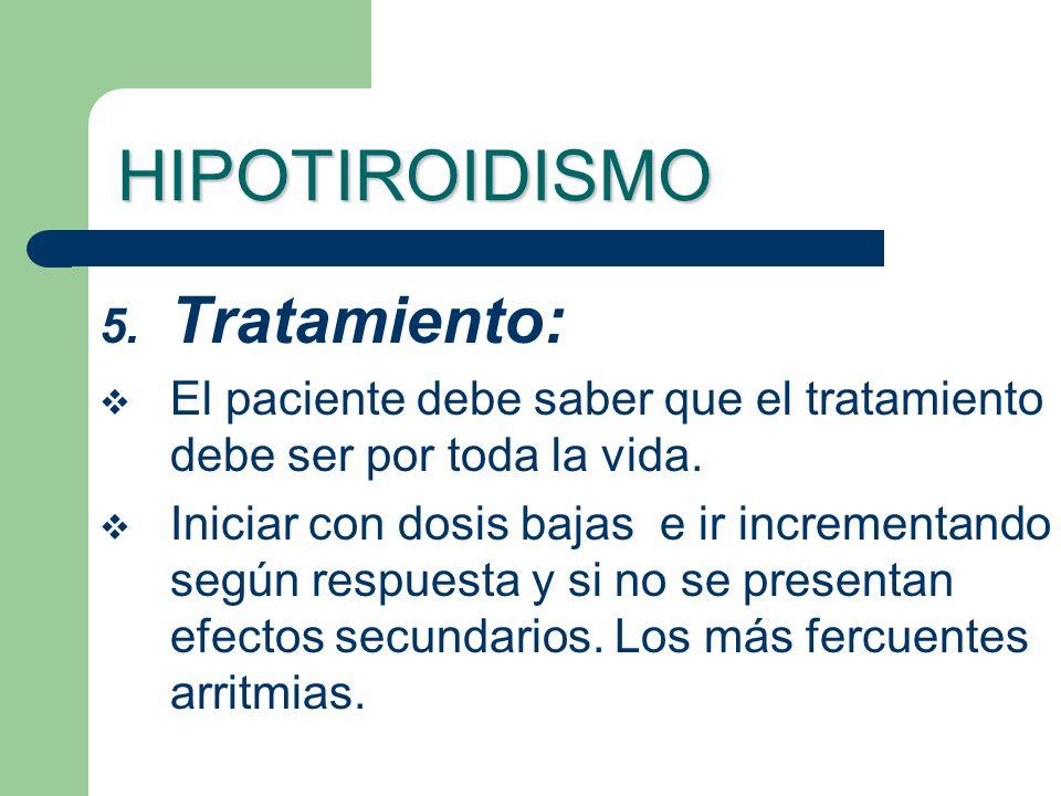HIPOTIROIDISMO Tratamiento: