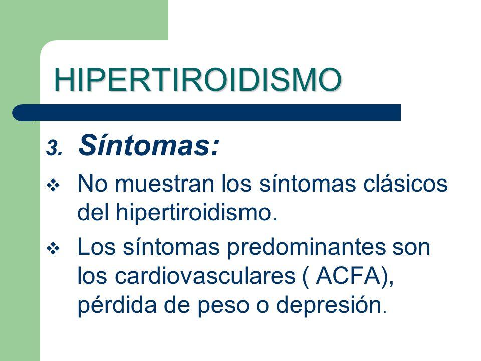 HIPERTIROIDISMO Síntomas: