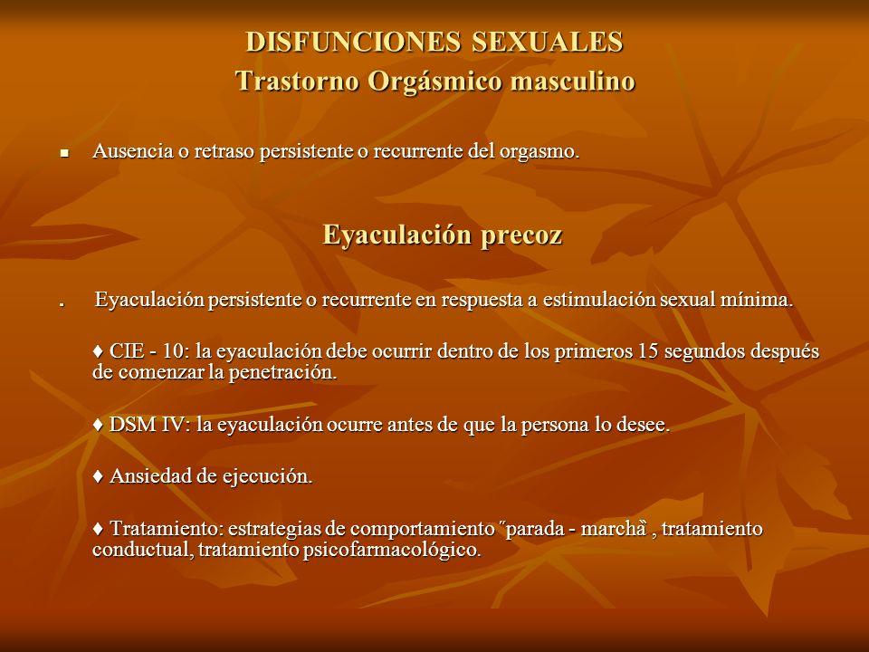 DISFUNCIONES SEXUALES Trastorno Orgásmico masculino