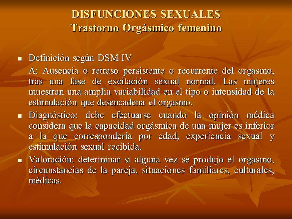 DISFUNCIONES SEXUALES Trastorno Orgásmico femenino
