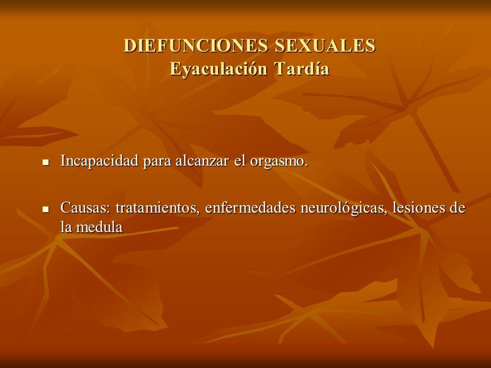 DIEFUNCIONES SEXUALES Eyaculación Tardía