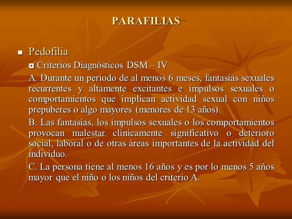 PARAFILIAS Pedofilia ◘ Criterios Diagnósticos DSM – IV