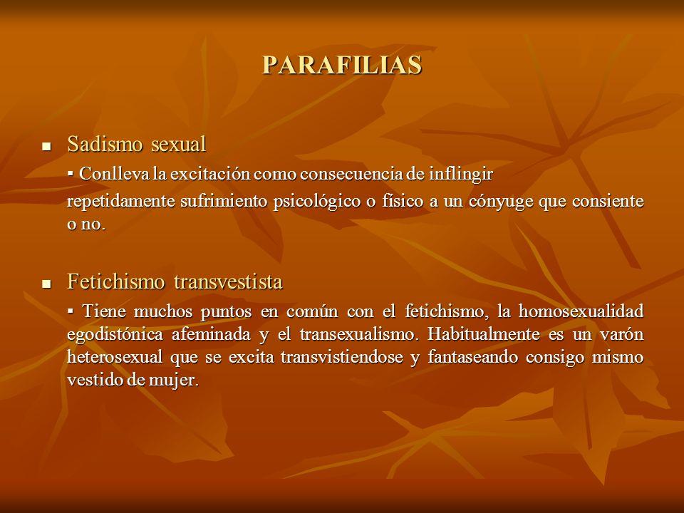 PARAFILIAS Sadismo sexual Fetichismo transvestista