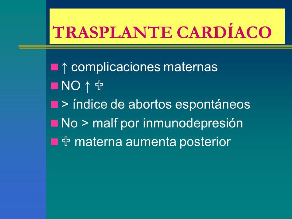 TRASPLANTE CARDÍACO ↑ complicaciones maternas NO ↑ 