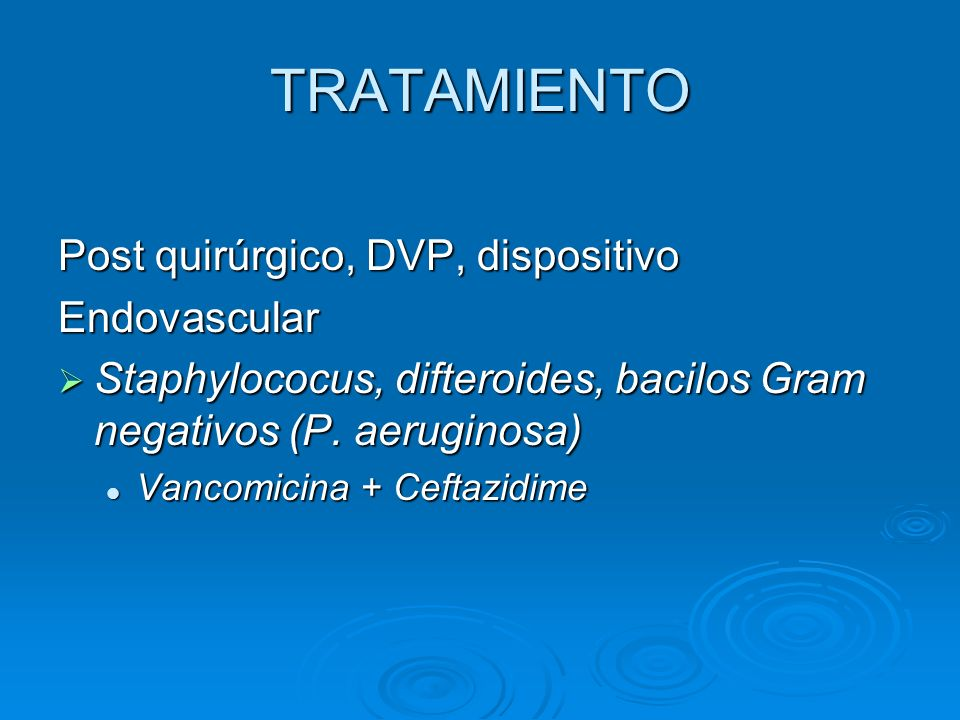 TRATAMIENTO Post quirúrgico, DVP, dispositivo Endovascular