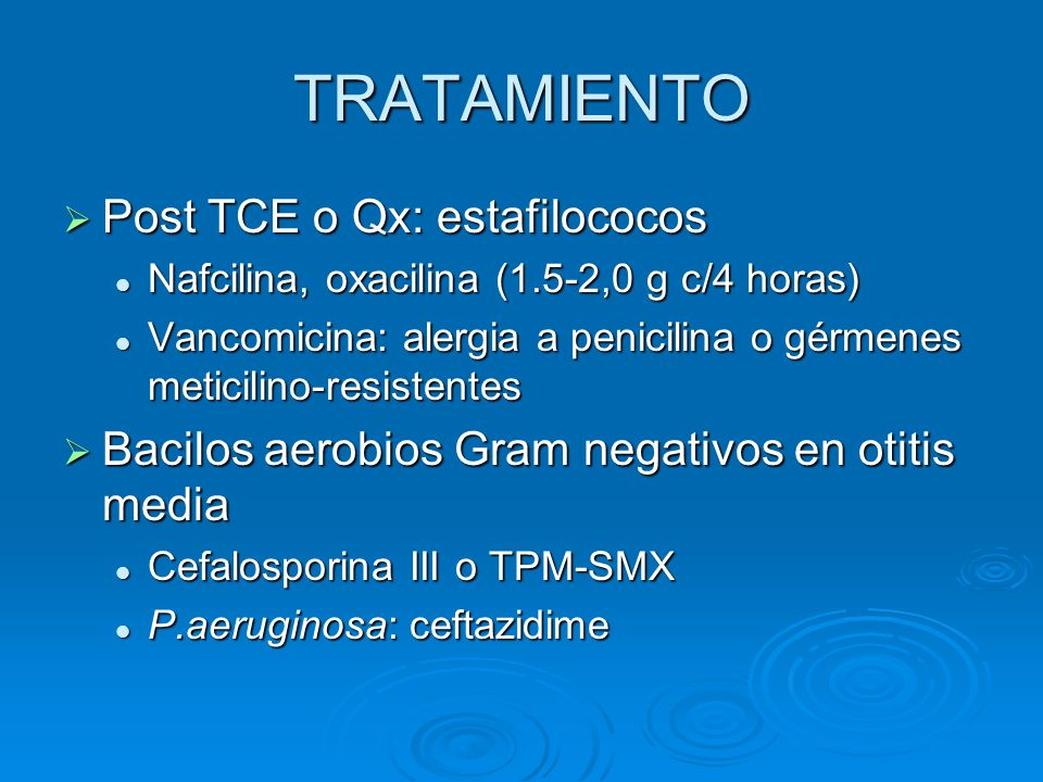 TRATAMIENTO Post TCE o Qx: estafilococos