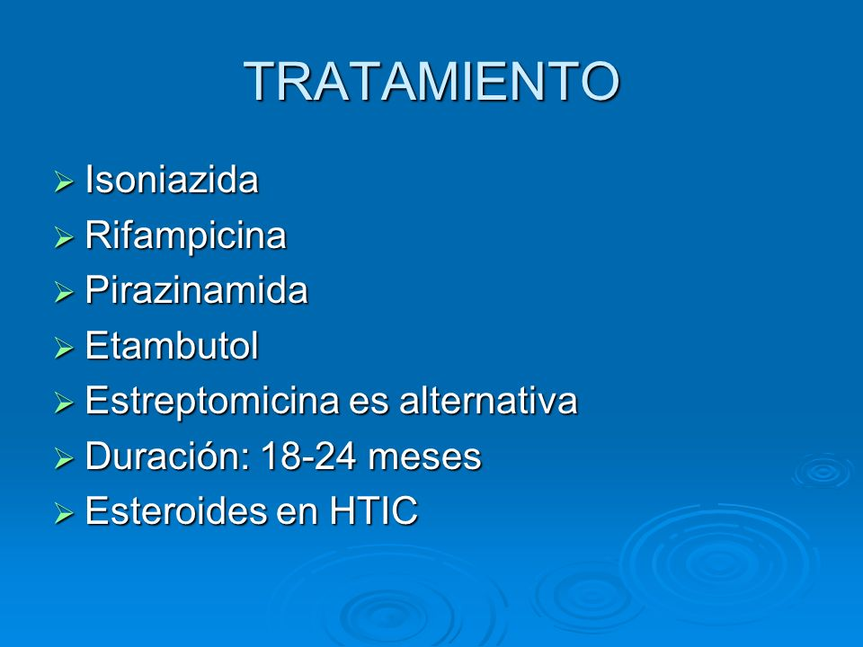 TRATAMIENTO Isoniazida Rifampicina Pirazinamida Etambutol