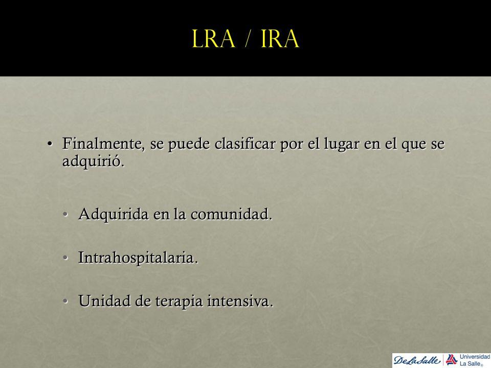 LRA / IRA Finalmente, se puede clasificar por el lugar en el que se adquirió. Adquirida en la comunidad.